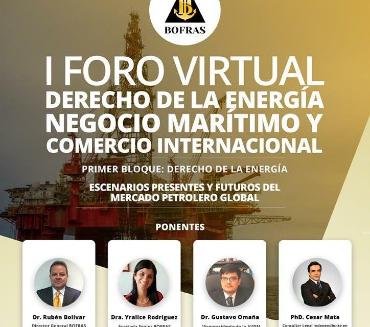 I FORO VIRTUAL DE DERECHO DE LA ENERGÍA, NEGOCIO MARÍTIMO Y COMERCIO INTERNACIONAL | PRIMER BLOQUE